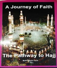 A Journey of Faith ( The Pathway to Hajj ) Mufti Hamid Yusuf / Islamic Book NEW